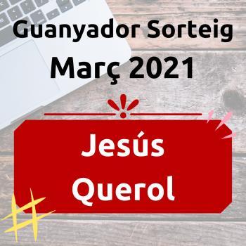 Guanyador Sorteig Març 2021